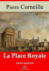 La place royale: Nouvelle édition augmentée