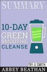 Summary: 10-Day Green Smoothie Cleanse