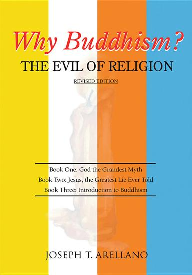 Why Buddhism  the Evil of Religion PDF