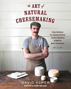 The Art of Natural Cheesemaking Book