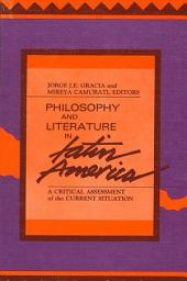 Philosophy and Literature in Latin America: A Critical Assessment of the Current Situation