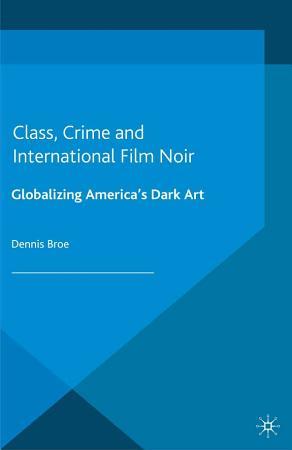 Class  Crime and International Film Noir PDF