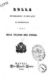 Rolla melodramma in due atti [la poesia è del sig. Francesco Rubino