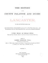 The History of the County Palatine and Duchy of Lancaster: Volume 4