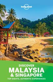 Lonely Planet Discover Malaysia & Singapore: Top sights, authentic experiences.