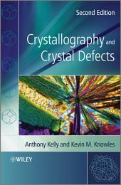 Crystallography and Crystal Defects: Edition 2