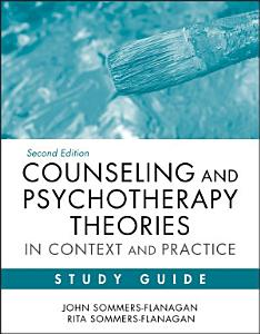 Counseling and Psychotherapy Theories in Context and Practice Study Guide Book