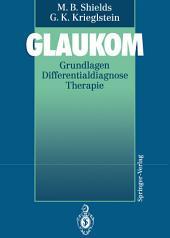 Glaukom: Grundlagen Differentialdiagnose Therapie