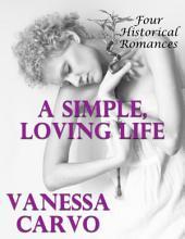 A Simple, Loving Life: Four Historical Romances