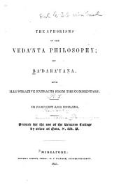 The aphorisms of the Vedánta philosophy: with illustrative extracts from the commentary, in Sanskrit and English