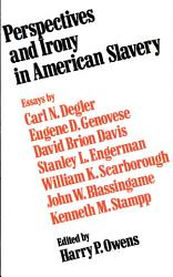 Perspectives And Irony In American Slavery Book PDF