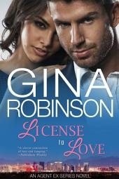 License to Love: An Agent Ex Series Novel