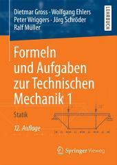 Formeln und Aufgaben zur Technischen Mechanik 1: Statik, Ausgabe 12