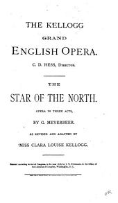 The Star of the North: Opera in Three Acts