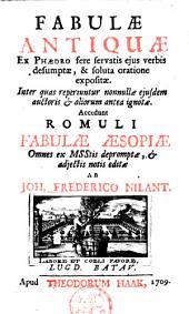Fabulae antiquae ex Phaedro fere servatis ejus verbis desumptae, & soluta oratione expositae; accedunt Romuli fabulae Aesopiae