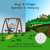 Maya & Filippo Separate in Skagway: Alaska Stories for Children