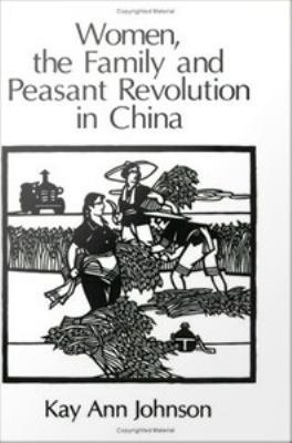 Women  the Family  and Peasant Revolution in China PDF