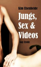 Jungs, Sex und Videos: Gay Erotic