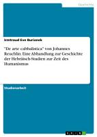 De arte cabbalistica  von Johannes Reuchlin  Eine Abhandlung zur Geschichte der Hebr  isch Studien zur Zeit des Humanismus PDF