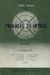 Progress in Optics: Volume 5