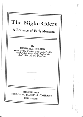 The Night-riders: A Romance of Early Montana