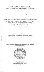 A Sketch of the History of Ceramic Art in China: With a Catalogue of the Hippisley Collection of Chinese Porcelains
