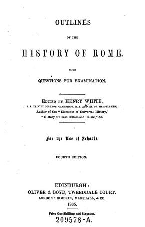 Outlines of the History of Rome  With Questions for Examination  Ed  by      4  Ed PDF