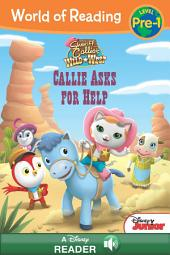 World of Reading: Sheriff Callie's Wild West: Callie Asks For Help: A Disney Read-Along (Level Pre-1)