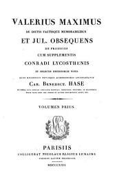Valerius Maximus de dictis factisque memorabilibus et Jul. Obsequens de prodigiis, cum suppl. C. Lycosthenis et selectis eruditorum notis, quos recens. C.B. Hase