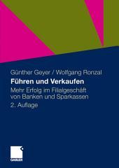 Führen und Verkaufen: Mehr Erfolg im Filialgeschäft von Banken und Sparkassen, Ausgabe 2