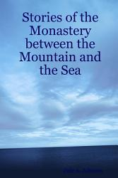 Stories Of The Monastery Between The Mountain And The Sea Book PDF