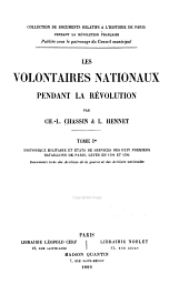 Les volontaires nationaux pendant la révolution: Historique militaire et états de services des huit premiers bataillons de Paris, levés en 1791 et 1792