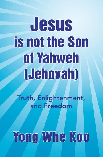 Jesus is not the Son of Yahweh  Jehovah  PDF