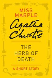 The Herb of Death: A Miss Marple Story