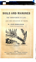Soils and Manures  the improvement of land  and the rotation of crops  by J  D  PDF