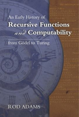 Download An Early History of Recursive Functions and Computability Book