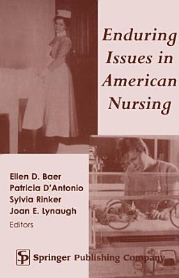 Enduring Issues in American Nursing