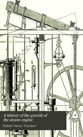 A History of the Growth of the Steam-engine: Parts 1-2