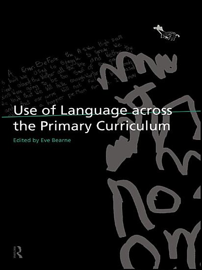 Use of Language Across the Primary Curriculum PDF