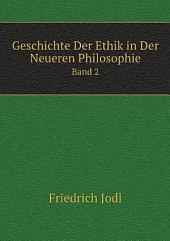 Geschichte Der Ethik in Der Neueren Philosophie: Band 1