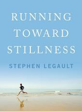 Running Toward Stillness