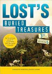 Lost's Buried Treasures: The Unofficial Guide to Everything Lost Fans Need to Know, Edition 3