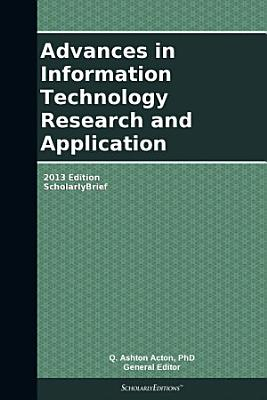 Advances in Information Technology Research and Application  2013 Edition PDF