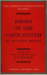 Essays On The Caste System By C Lestin Bougl  Book PDF