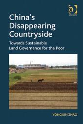 China's Disappearing Countryside: Towards Sustainable Land Governance for the Poor