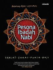 Pesona Ibadah Nabi: Shalat Zakat Puasa Haji