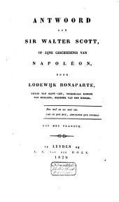 Antwoord aan Sir Walter Scott, op zijne Geschiedenis van Napoléon