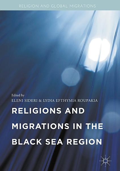 Download Religions and Migrations in the Black Sea Region Book