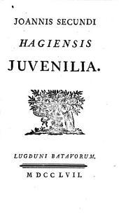 Joannis Secundi... Juvenilia: Suivi de Pancharis Joan. Bonefonii