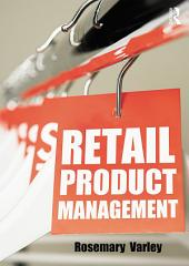 Retail Product Management: Buying and merchandising, Edition 3